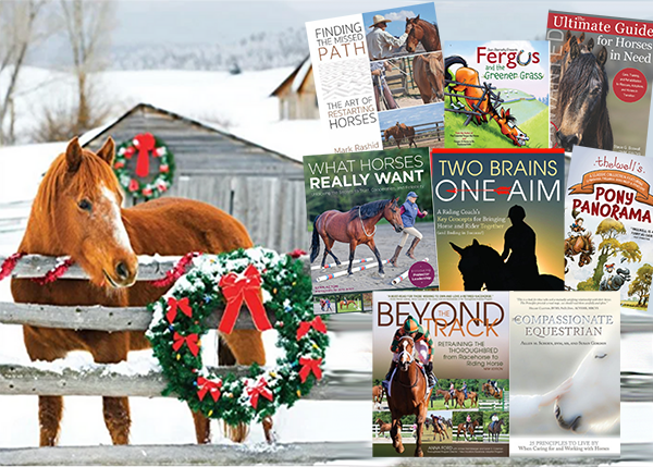 The Gift That Gives Back! Books by Horse People, for Horse People — with the Good of the Horse in Mind!